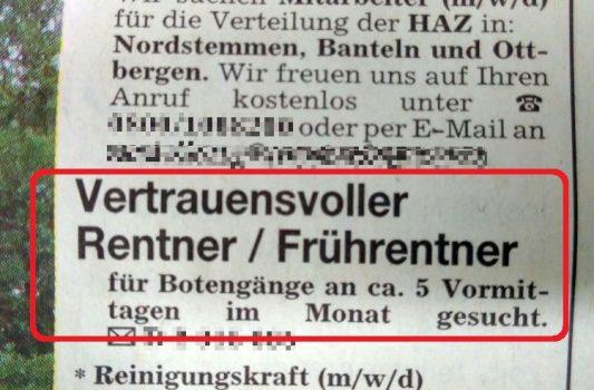 Zeitungsannonce: Vertrauensvoller Rentner / Frührentner für Botengänge an circa 5 Vormittagen im Monat gesucht.